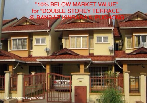 """10% BELOW MARKET VALUE"" for ""DOUBLE STOREY TERRACE"" @ BANDAR KINRARA 5, PUCHONG"